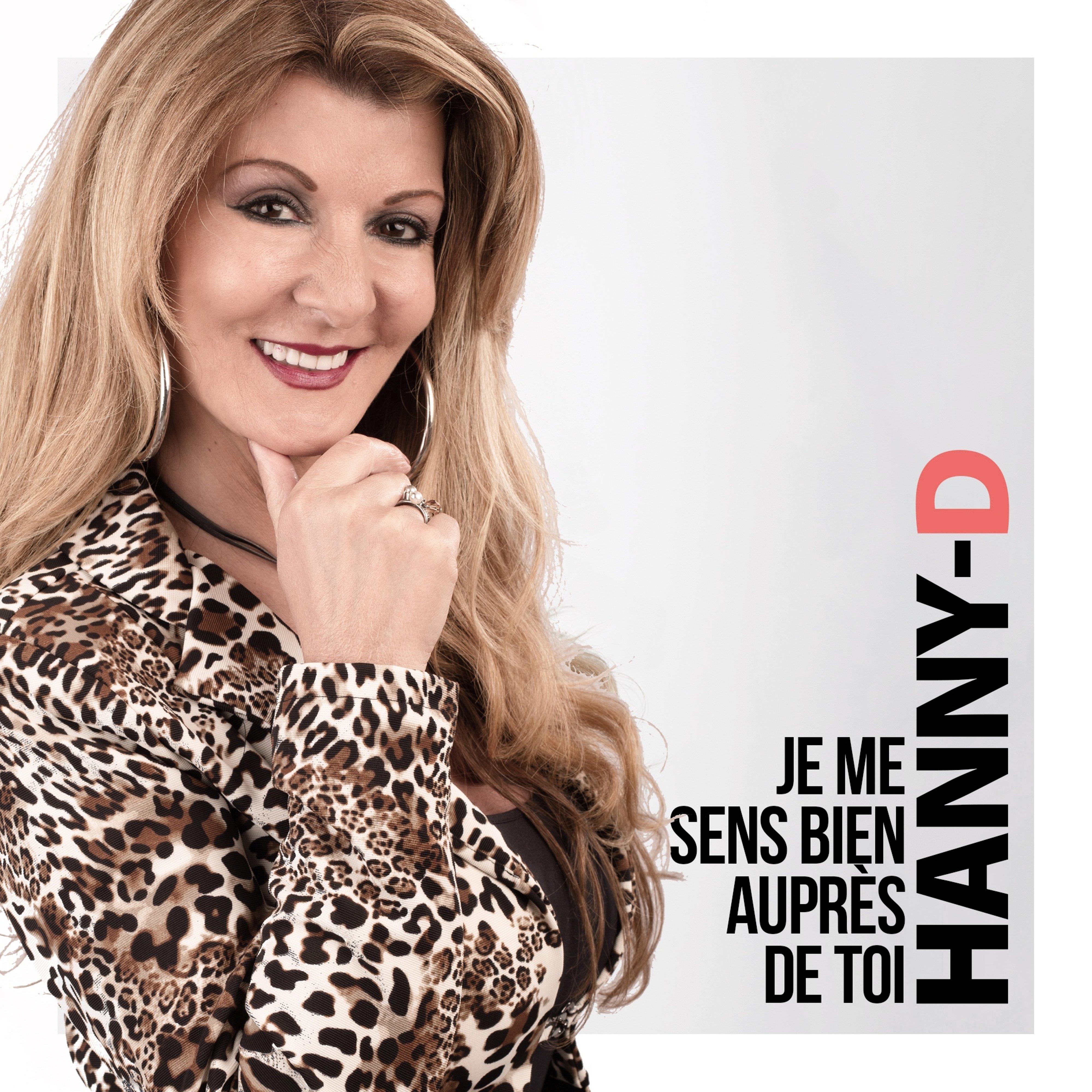 De Stunt van Hanny-D: 2 singles in één week - HANNY D Je me sens bien auprés de toi