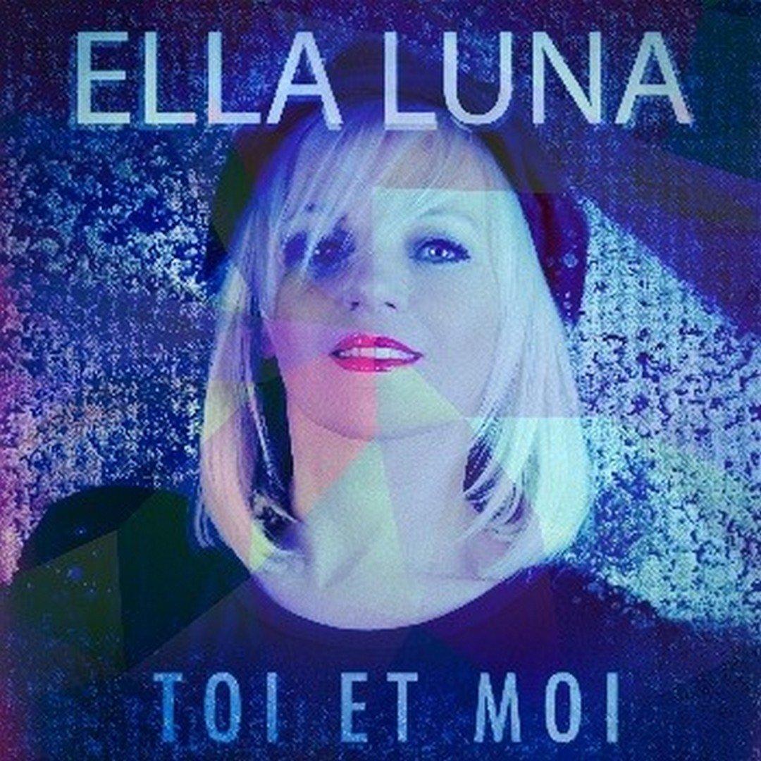 Wordt 'Toi et moi' van Ella Luna de nieuwe 'Moi…Lolita'? - Hoes Ella Luna