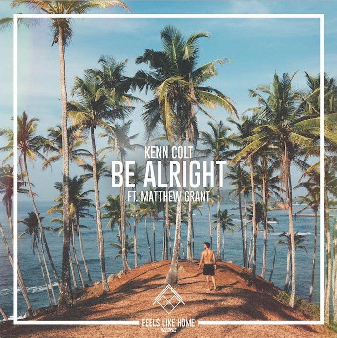 Kenn Colt klaar voor drukke zomer met nieuwe single 'Be Alright' - Kenn Colt Be Alricht