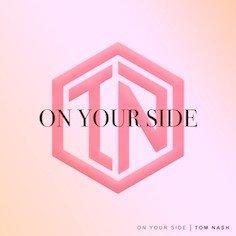 20 jarige dj/producer Tom Nash  lanceert debuutsingle 'On Your Side' - Logo On Your Side