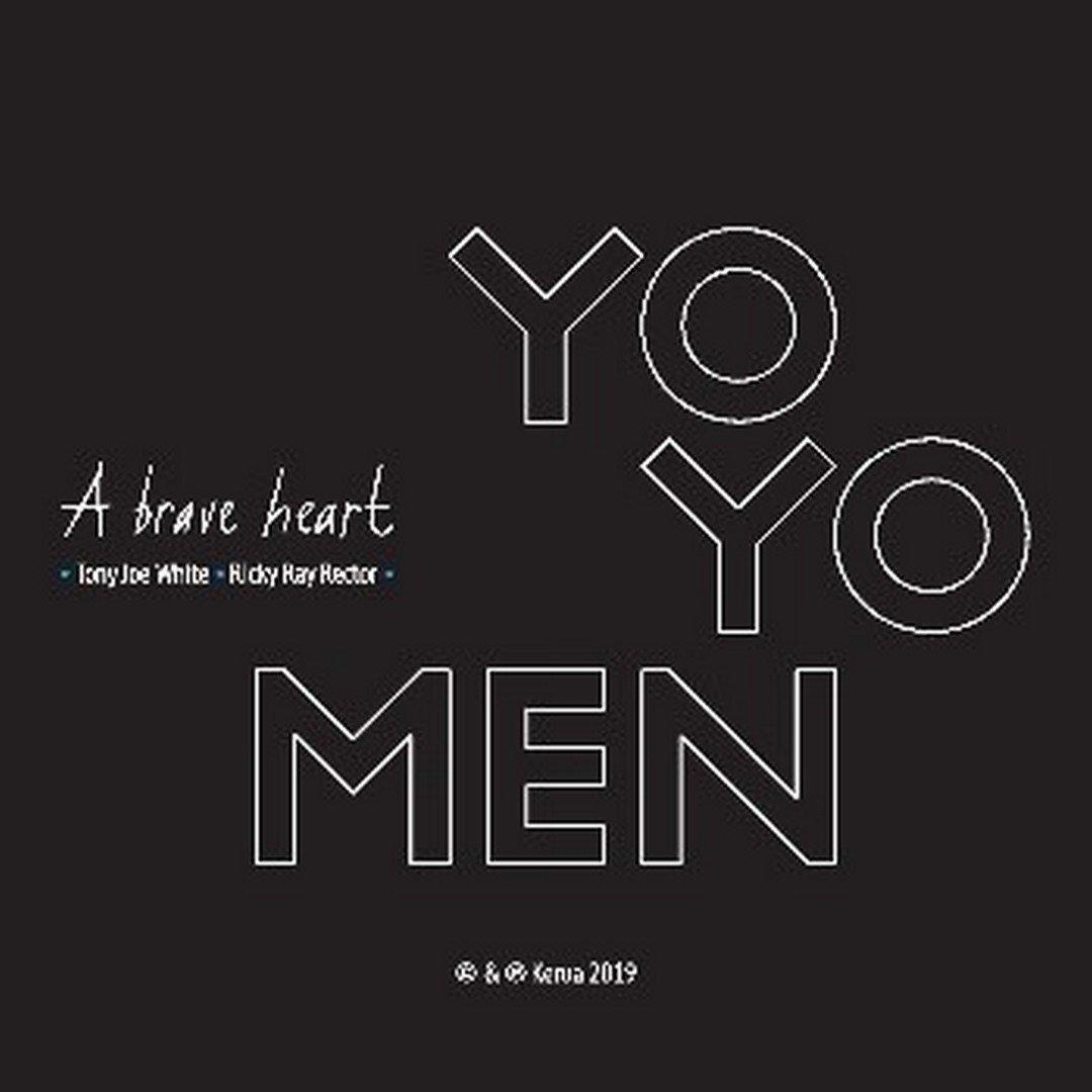 YoYoMenneemt 'A Brave Heart' op van wijlen Tony Joe White - Hoes Yo Yo Men A Brave Heart