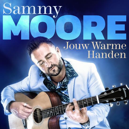 Sammy Moore zorgt meteen voor muzikaal vuurwerk - Hoes Sammy Moore Jouw Warme Handen
