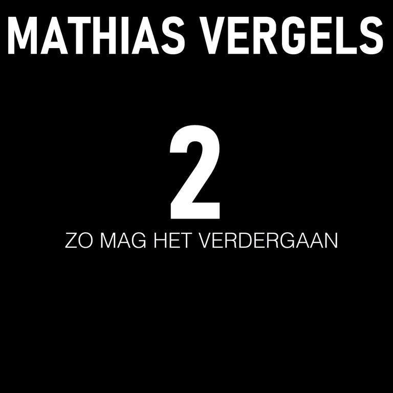 Mathias Vergels lanceert '2' (Zo mag het verdergaan) - Hoes Mathias Vergels 2 Zo Mag het Verdergaan