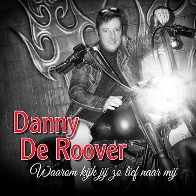 Danny De Roover en dochter Thaisa stunten met nieuwe singles - Hoes Danny De Roover Waarom Kijk Jij Zo Lief Naar Mij