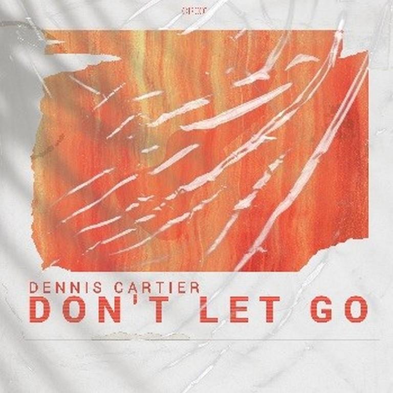 Dennis Cartier met nieuwe single op eigen label - Hoes Dennis Cartier Dontt Let Go