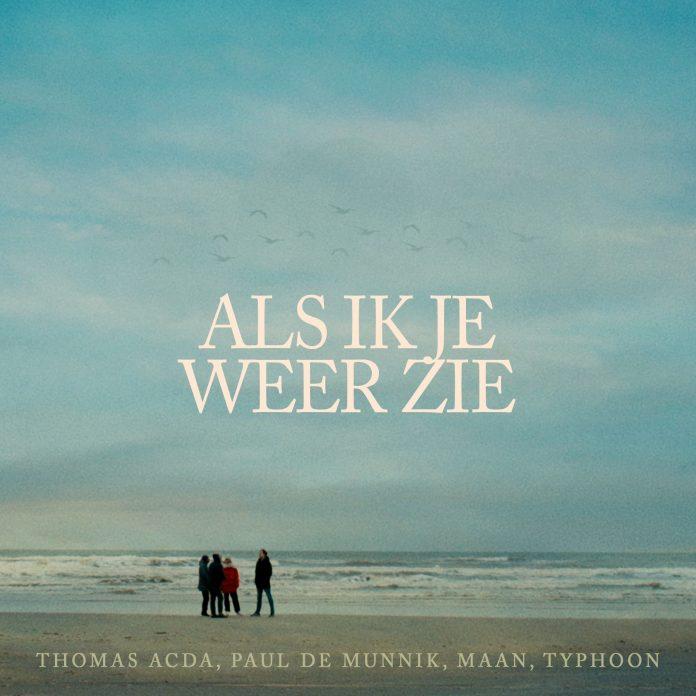 Hoes Thomas Acda, Paul de Munnik, Typhoon en Maan Als ik je weer zie