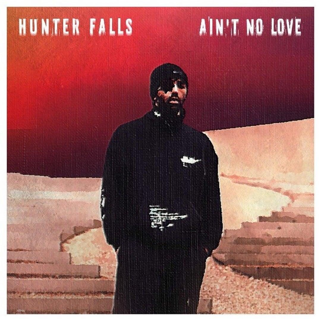 Hoes Hunter Falls Ain't No Love