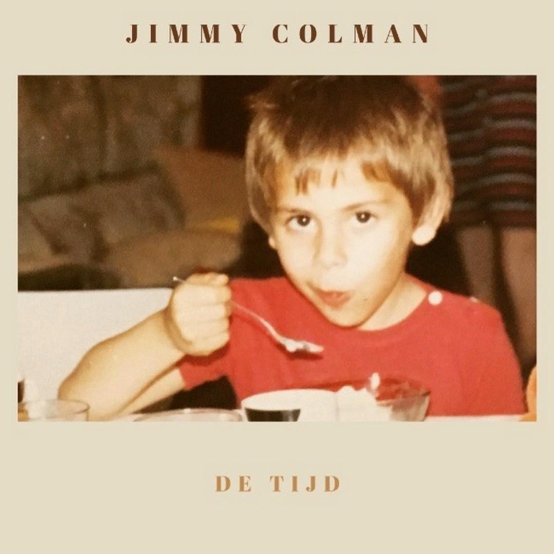 Jimmy Colman heeft nieuwe single -De tijd- Hoes Jimmy Colman De tijd