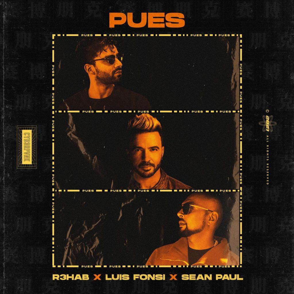Hoes R3HAB x Luis Fonsi x Sean Paul Pues